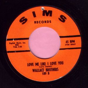 "Wallace Brothers "" Love Me Like I Love You "" Sims Records Vg+"