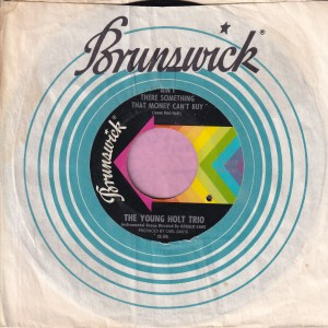"""The Young Holt Trio """" Ain't There Something That Money Can't Buy """" Brunswick Vg+"""