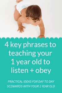 Wondering how to teach your 1 year old no? How to tell your 1 year old no and have your 1 year old learn to obey? There are 4 phrases we've used with all 4 of our 1 year olds that really help! #parentingtips #parentingtoddlers #1yearold grace based parenting; gospel centered parenting