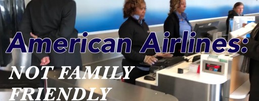 American Airlines: NOT Family Friendly