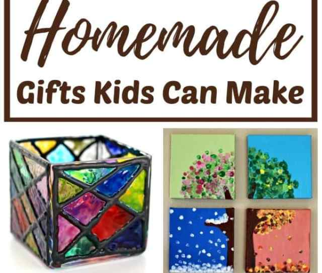 Diy Gifts Kids Can Make For Christmas Mothers Day Fathers Day Or A Birthday
