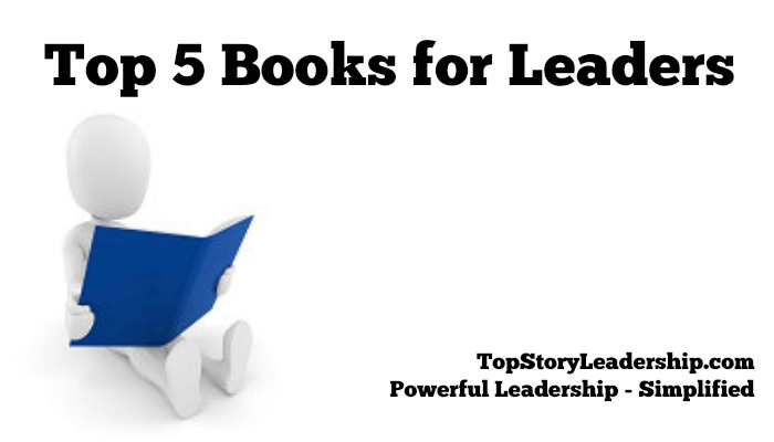Top 5 Books for Leaders