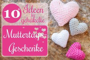 10+ Ideen für gehäkelte Muttertagsgeschenke