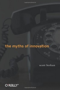 Myths of Innovation de Scott Berkun