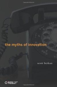 Myths of Innovation de Scott Berkun
