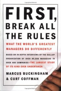 First, Break All The Rules de Marcus Buckingham & Curt Coffman