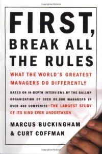 First, Break All The Rules de Marcus Buckingham & Curt Coffman