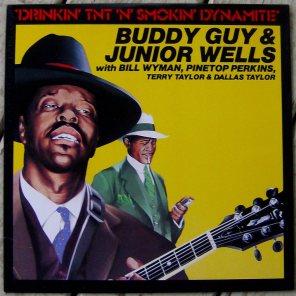 Buddy Guy Junior Wells - Drinkin TNT and Smokin Dynamite