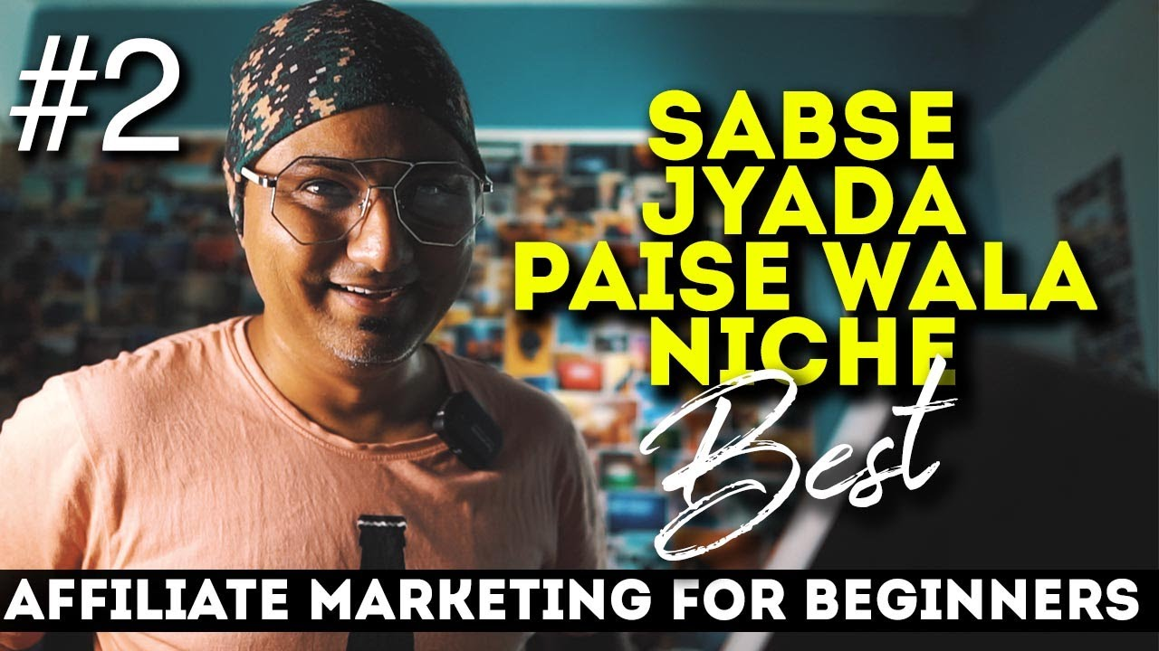 Best Niche for Affiliate Marketing | Affiliate Marketing for Beginners (Episode 2)