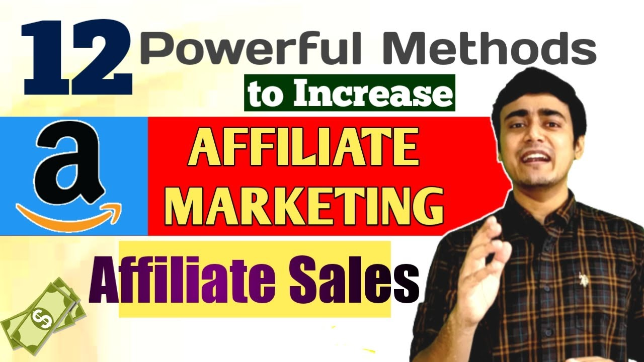 Amazon Affiliate Marketing | 12 Powerful Methods to  Increase Amazon Affiliate Sales and Earnings