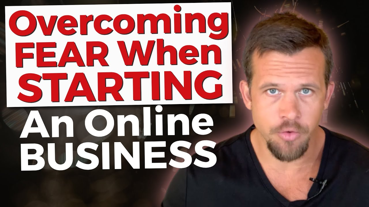 Online Marketing 2021 – How To Overcome Fear Of Starting An Online Business