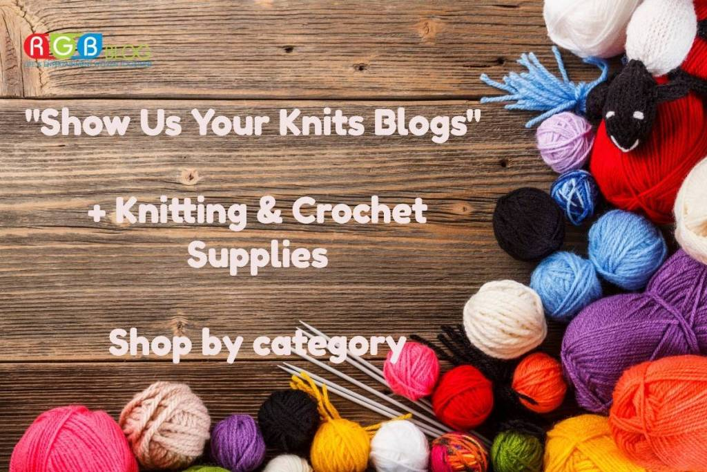 """Show Us Your Knits"" +Knitting & Crochet Supplies Shop by category"