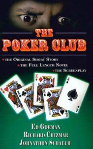 The Poker Club (written with Ed Gorman and John Schaech)