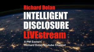LIVE show: Intelligent Disclosure with Richard Dolan