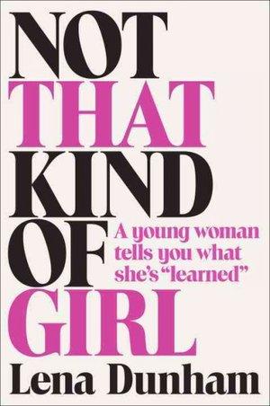 Lena Dunham's memoir essays