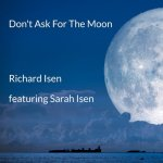 dont ask for the moon