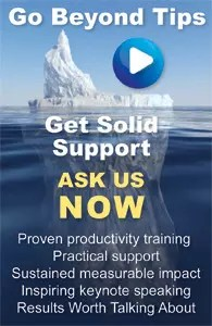 Go beyond tips book our rock solid productivity support