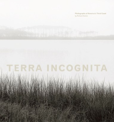 Terra Incognita: Photographs of America's Third Coast by Richard Sexton; 2nd edition