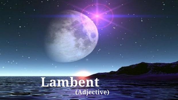 Lambent
