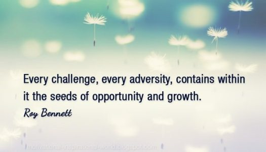 Every challenge brings opportunity