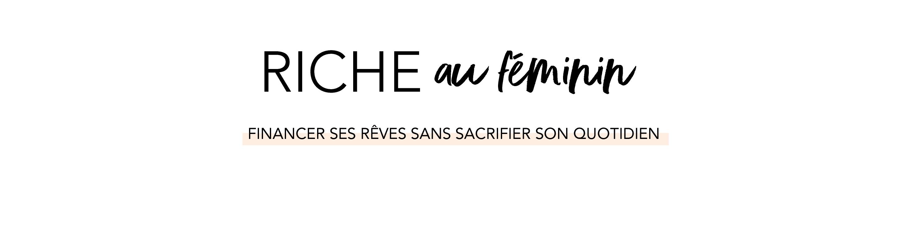Riche au Féminin