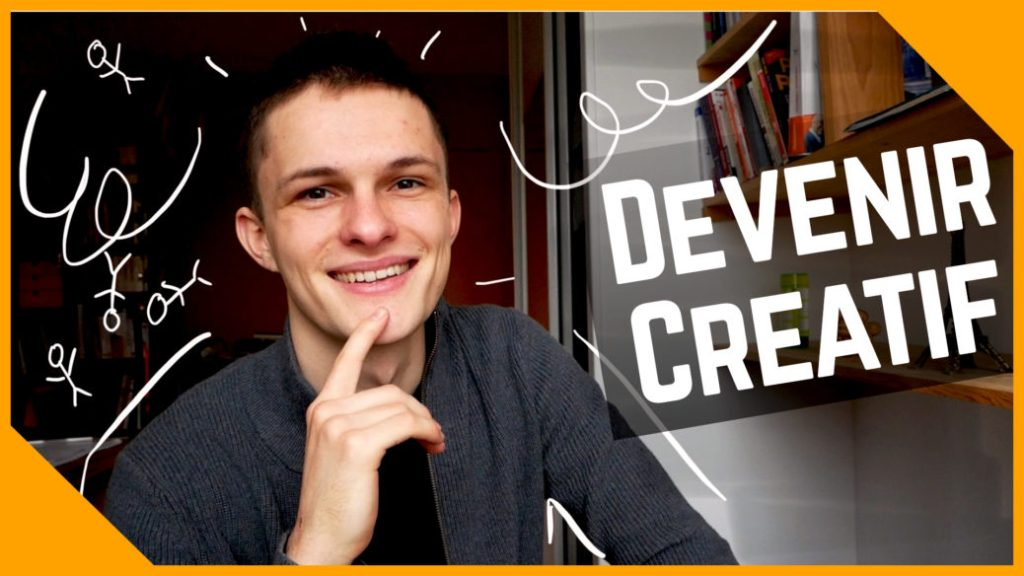 Comment developper sa creativite