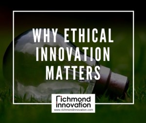 Richmond Innovation - Ethical Innovation