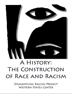 A History: The Construction of Race and Racism