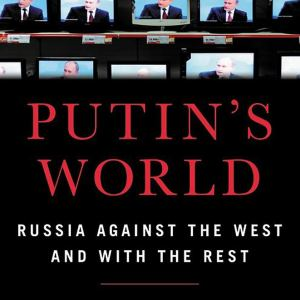 December 2020: Putin's World – Russia Against the West and with the Rest