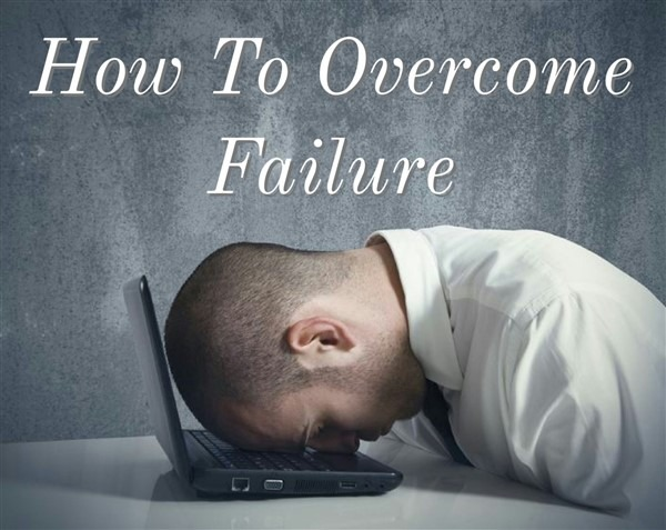 how-to-overcome-failure-in-life