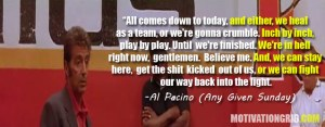 pacino's pep talk in 'any given sunday'. inch by inch.