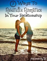 rekindle romance in your relationship