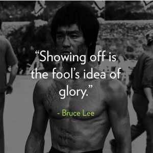 bruce lee on showing off
