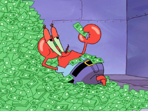 """greedy"" mr. krabs on a big pile of money"