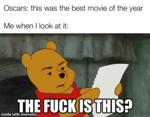 winnie the pooh meme text reads oscars: this was the best movie of the year, me when i look at it: the fuck is this? vocabulario en inglés