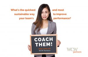 Coach to improve performance of employees. Rick Conlow