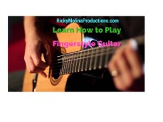 Learn How to Play Fingerstyle Guitar - RickyMolinaProductions.com