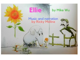 Ellie by Mike Wu Music and Narration by Ricky Molina