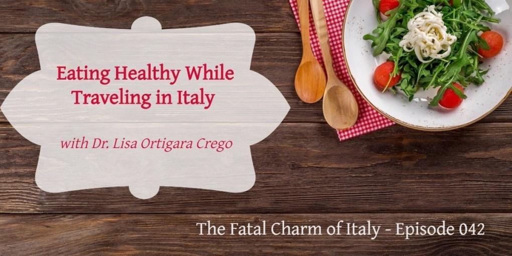 eating healthy while traveling in Italy