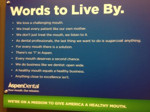 Aspen Dental--Words to live by