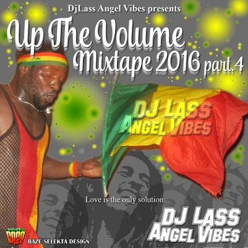Up The Volume Mixtape Part 4 2016