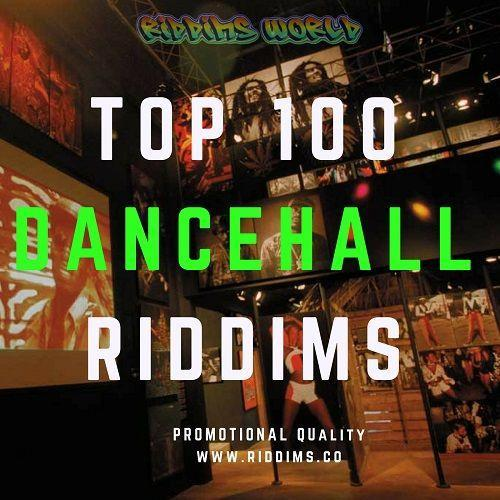 TOP 100 BEST DANCEHALL RIDDIMS OF ALL TIME VOL1