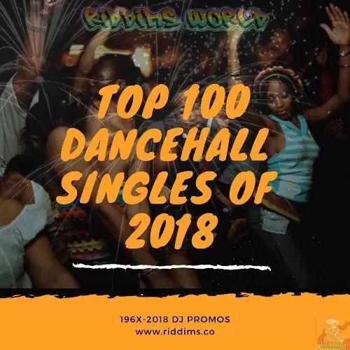 JAMAICA 2018 TOP 100 DANCEHALL SINGLES