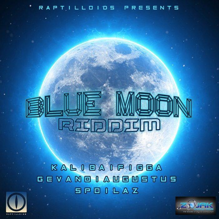 BLUE MOON RIDDIM - RAPTILLOIDS PRODUCTION