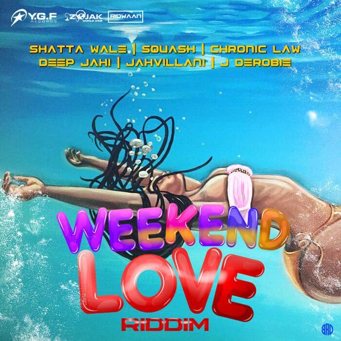 WEEKEND LOVE RIDDIM - Y.G.F RECORDS