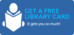 Find out how to get your library card - it's free!