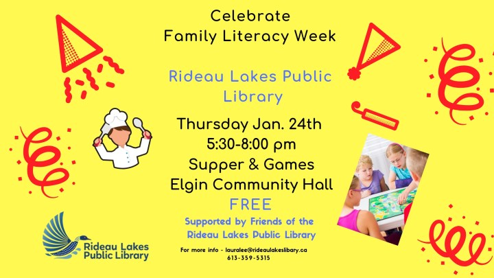 Celebrate Family Literacy Week at a free Supper and Games event Thursday January 24th at the Elgin Community Hall.  Call 613-359-5315 for more information.