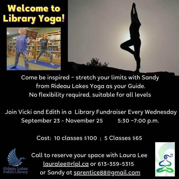 Library Yoga Fundraiser September 23 to November 25. Contact lauralee@rlpl.ca for more details