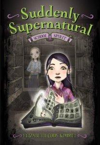 School Spirit (Suddenly Supernatural #1) by Elizabeth Cody Kimmel