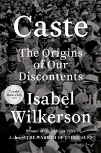 Caste: the origin of our discontents by Isabel Wilkerson
